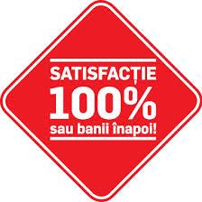 satisfactie 100% sau banii inapoi